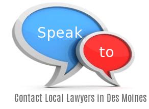Speak to Lawyers in  Des Moines, Iowa