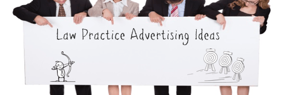 Law Practice Advertising Ideas
